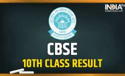 CBSE Class 10 Result Live Updates, CBSE Class 10 Results, CBSE Results, CBSE official website, CBSE